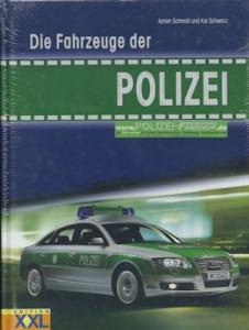 Schmidt / Schwarz Die Fahrzeuge der Polizei 2006