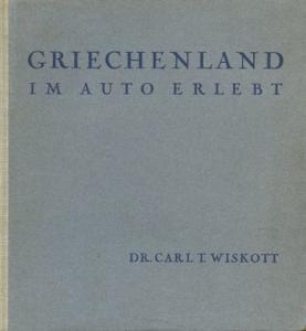 Dr. Carl T. Wiskott Griechenland im Auto erlebt 1941