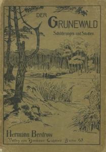 Hermann Berdrow Der Grunewald, Schilderungen und Studien 1902