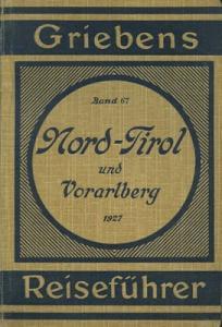 Griebens Reiseführer Nord-Tirol und Vorarlberg Band 67 1927