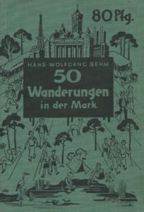 Hans Wolfgang Behm 50 Wanderungen in der Mark 1930er Jahre