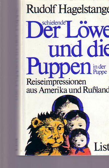 Der schielende Löwe und die Puppen in der Puppe Reiseimpressionen aus Amerika und Russland