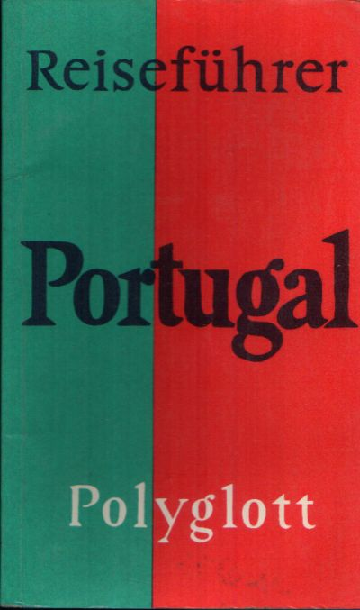 Polyglott-Reiseführer Portugal Mit 30 Illustrationen sowie 14 Karten und Plänen