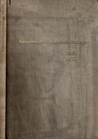 50 Jahre Graphische Fachschule Stuttgart - 1903 bis 1953