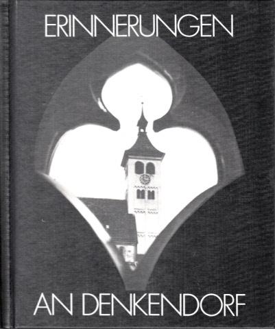 Erinnerungen an Denkendorf - aus Anlaß der 850-Jahrfeier