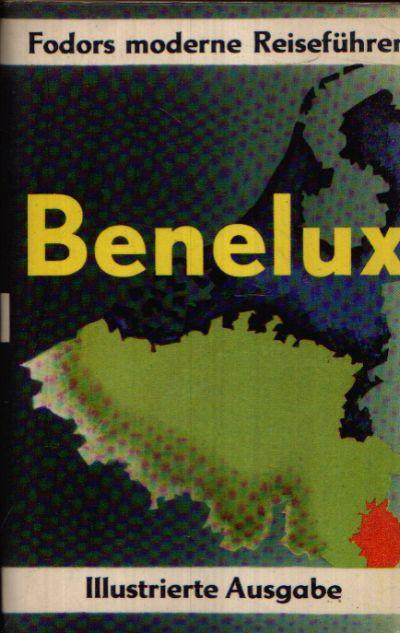 Benelux Belgien - Niederlande - Luxemburg - Fodors moderne Reiseführer