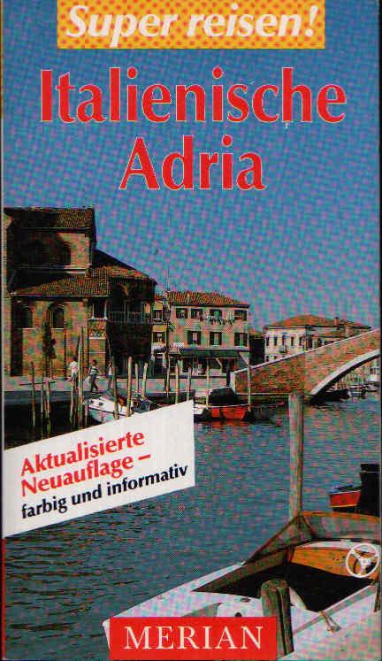 Italienische Adria Super reisen - Merian