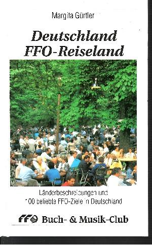 Deutschland FFO-Reiseland Länderbeschreibungen und 100 beliebte FFO-Ziele in Deutschland