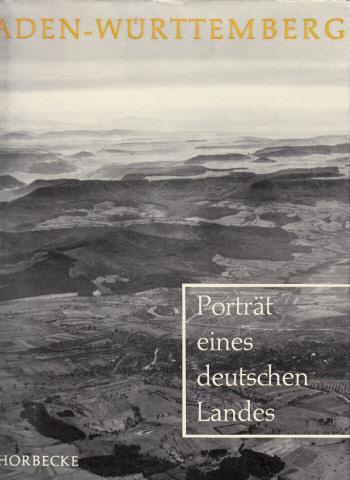 Baden-Württemberg - Porträt eines deutschen Landes Das Bild in Forschung und Lehre - Veröffentlichungen der Landesbildstellen Baden und Württemberg - Band 2