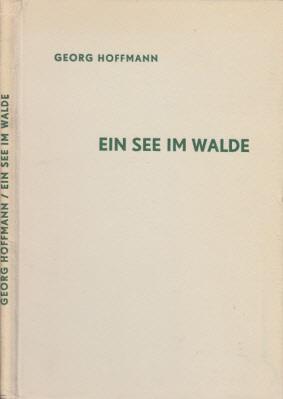 Ein See im Walde - Ein Heimatbuch aus Westpreußen - Band 13 Schriften des Deutschen Naturkundevereins / Neue Folge - mit 117 Bildern