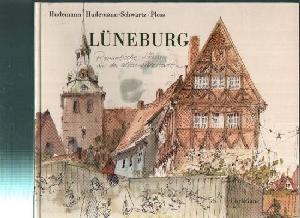 Lüneburg Romantische Skizzen aus der alten Salzstadt