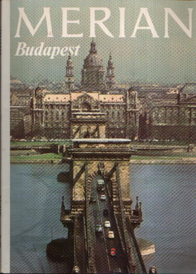 Budapest Merian - Das Monatsheft der Städte und Landschaften