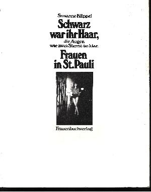 Schwarz war ihr Haar, die Augen wie zwei Sterne so klar Frauen in St. Pauli