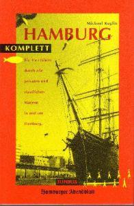Hamburg komplett Ein Verführer durch alle privaten und staatlichen Museen in und um Hamburg - Hamburger Abendblatt