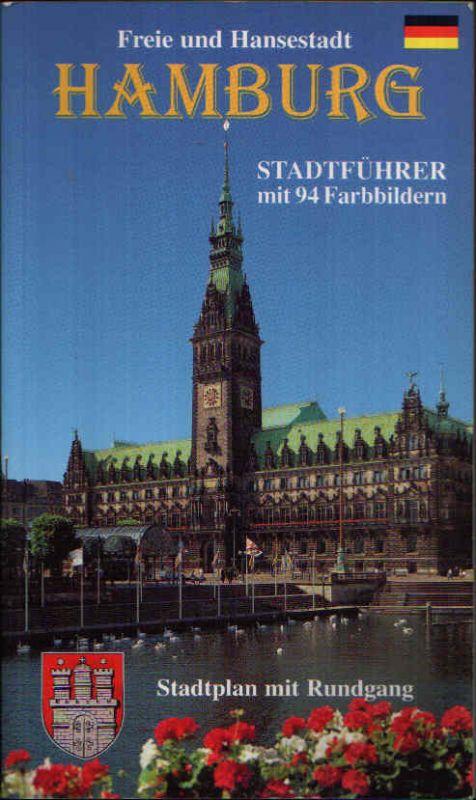 Freie Hansestadt Hamburg Bildführer durch die historische Innenstadt und Umgebung