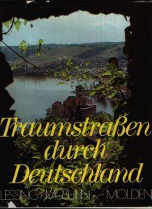 Traumstrassen durch Deutschland Mit 186 Farbbildern und 9 Übersichtskarten