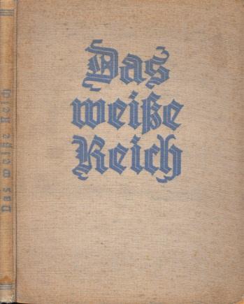 Das weiße Reich - Das Hohelied des Bergwinters mit Aufnahmen von Meistern der Platte