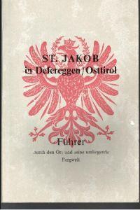 St. Jakob in Defereggen / Osttirol Führer durch den Ort und seine umliegende Bergwelt