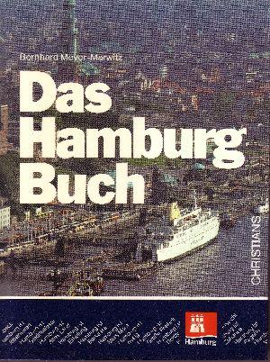 Das Hamburg-Buch Eine umfassende `Gebrauchsanweisung` für die Freie und Hansestadt Hamburg - Das aktuelle Taschenbuch der Hamburg-Information