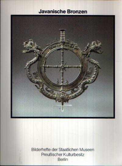 Javanische Bronzen Bilderheft der Staatlichen Museen Preußischer Kulturbesitz Heft 51