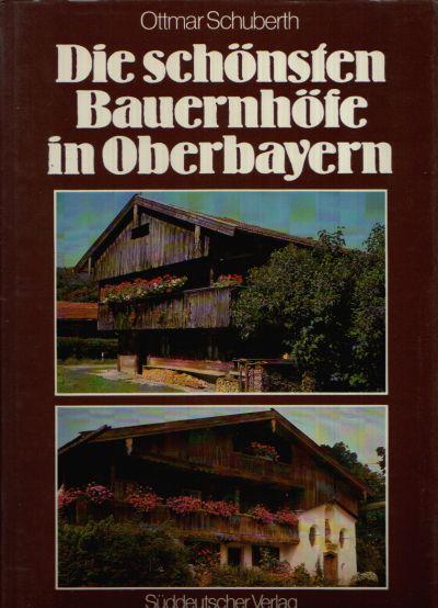 Die schönsten Bauernhöfe in Oberbayern