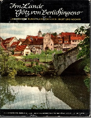 Im Lande Götz von Berlichingens Unberührtes Burgenland zwischen Jagst und Kocher - Eine Bildfolge