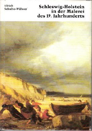 Schleswig-Holstein in der Malerei des 19.Jahrhunderts