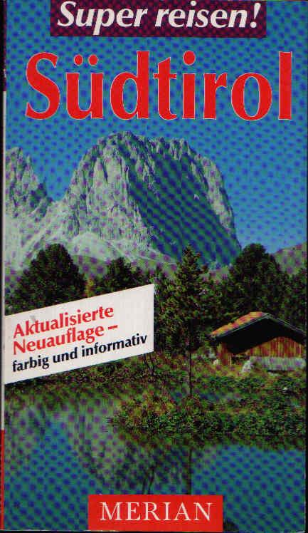 Südtirol Super reisen - Merian