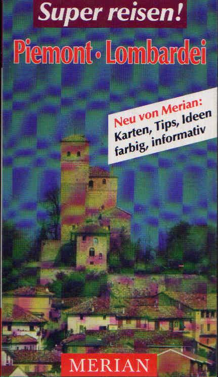 Piemont - Lombardei Super reisen - Merian