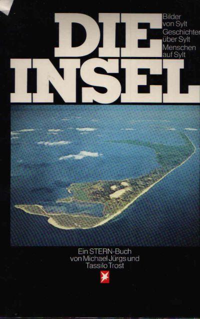 Die Insel Bilder von Sylt, Geschichten von Sylt, Menschen auf Sylt - Stern-Jahrbuch