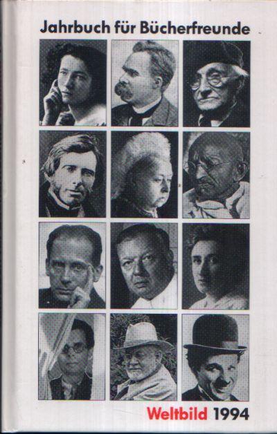 Jahrbuch für Bücherfreunde 1994 In 53 Bildern und Geschichten durch das Jahr