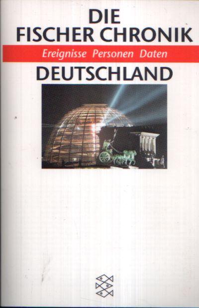 Die Fischer Chronik Deutschland Ereignisse, Personen, Daten