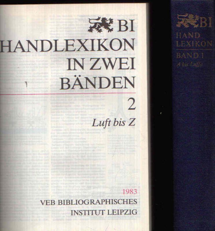 Bi Handlexikon in zwei Bänden Band 1: A bis Luffa + Band 2: Luft bis Z