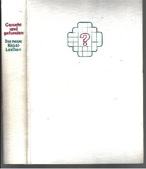 Gesucht und gefunden Das neue Rätsel-Lexikon