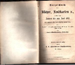 Verzeichnis der Bücher, Landkarten etc., welche vom Januar bis zum Juni 1883 neu erschienen oder neu aufgelegt worden sind mit Angabe der Seitenzahl, der Verleger, der Preise, literarischen Nachweisen und einer wissenschaftlichen Übersicht