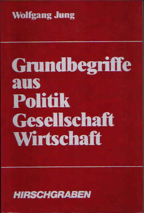 Grundbegriffe aus Politik, Gesellschaft, Wirtschaft