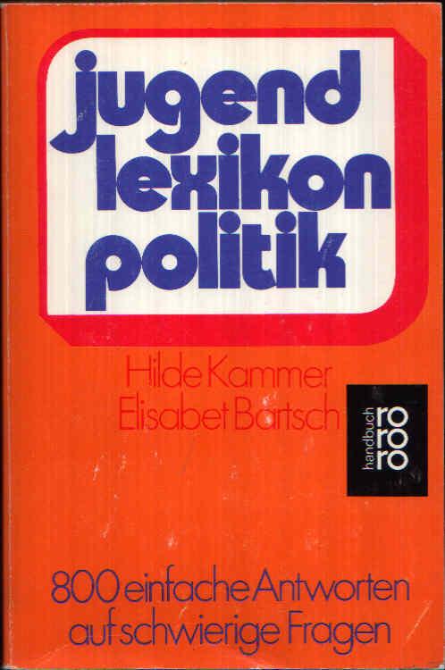 Jugendlexikon Politik 800 einfache Antworten auf schwierige Fragen