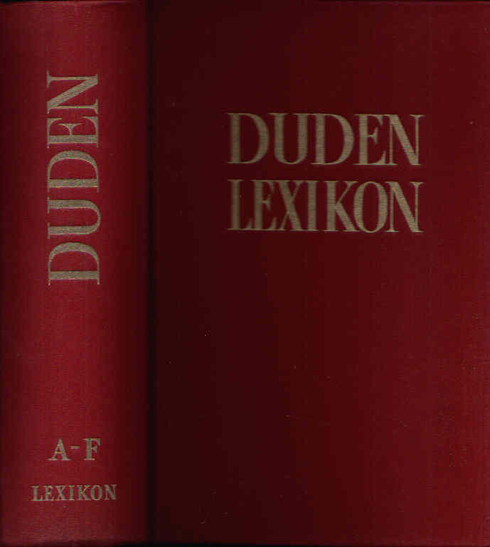Duden- Lexikon in drei Bänden Erster Band: A-F Rund 75 Stichwörter, 4000 Photos und Zeichnungen im Text, über 3000 bunte Bilder und Karten, sowie zahlreiche Tabellen und Übersichten