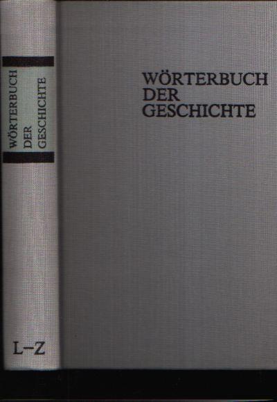 Wörterbuch der Geschichte 2 Bände - Band A bis K und Band L bis Z