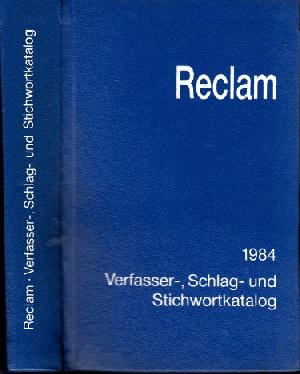 Reclams - Verfasser-, Schlag- und Stichwortkatalog 1984