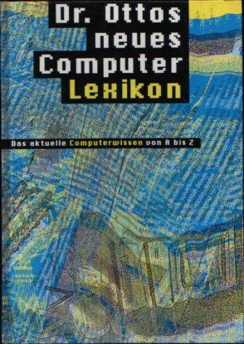 Dr. Ottos neues Computer Lexikon Falken Computer Lexikon