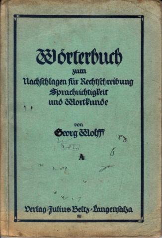 Wörterbuch zum Nachschlagen für Rechtschreibung, Sprachrichtigkeit und Wortkunde - Ausgabe A