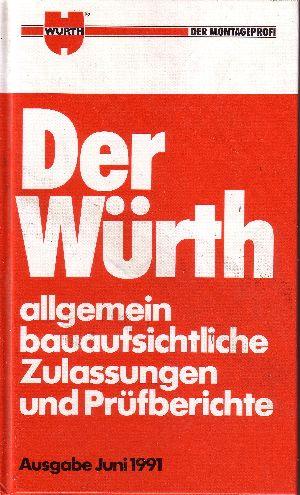 Der Würth - Allgemein bauaufsichtliche Zulassungen und Prüfberichte