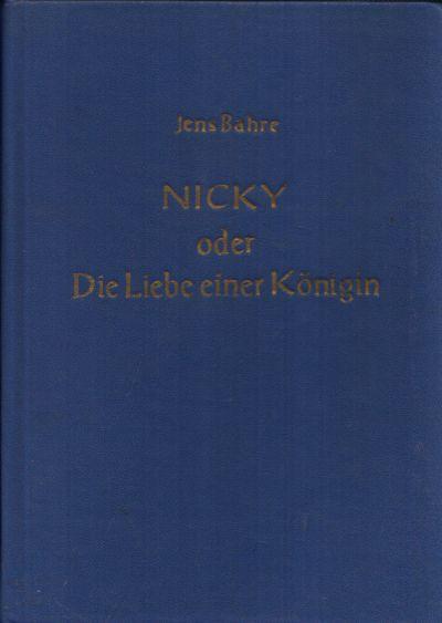 Nicky oder Die Liebe einer Königin Illustrationen von G. Ruth Mossner