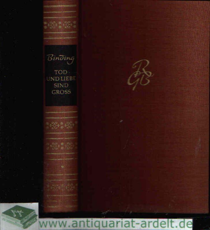 Tod und Liebe sind gross Rudolf G. Bindings schönste Erzählungen