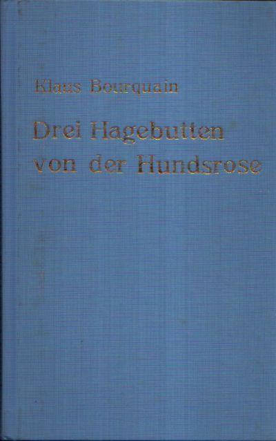 Drei Hagebutten von der Hundsrose Sieben Erzählungen Illustrationen von Hille Blumfeldt