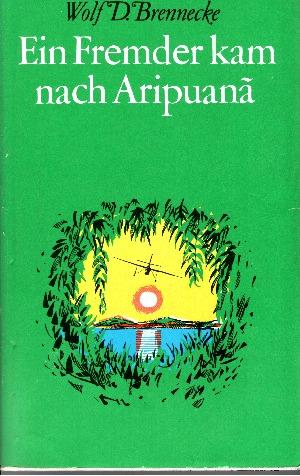 Ein Fremder kam nach Aripuanà