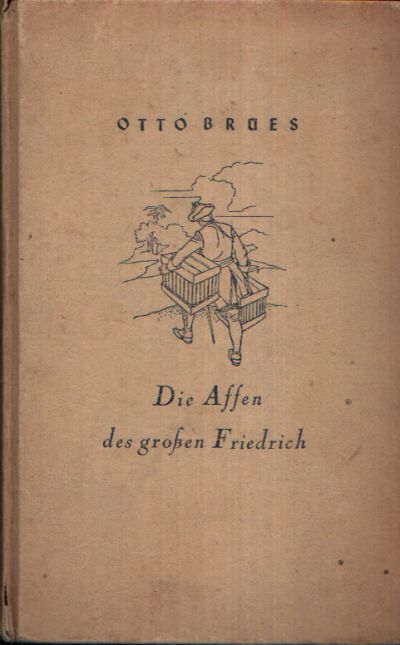 Die Affen des großen Friedrichs oder eine Geschichte von Handel und Fahne