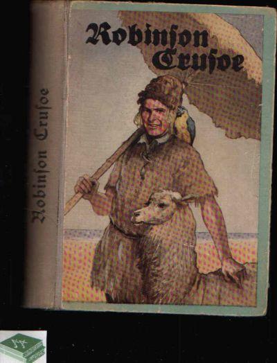 Robinson Crusoe nach dem englischen Original bearbeitet von Joachim Heinrich Campe