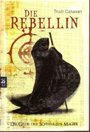Die Rebellin Die Gilde Des Schwarzen Magier